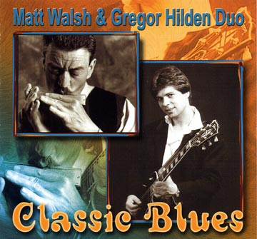 Matt Walsh & Gregor Hilden Blues Classics