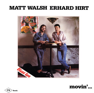 Matt Walsh-Erhard Hirt Duo movin\' ...